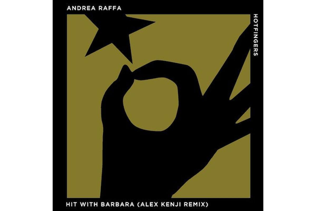 Andrea Raffa: importanti risultati per Hit With Barbara / Alex Kenji Remix