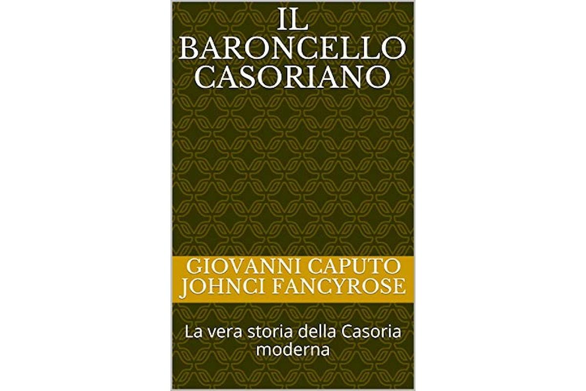 Pubblicato il nuovo libro di Giovanni Caputo Il Baroncello Casoriano