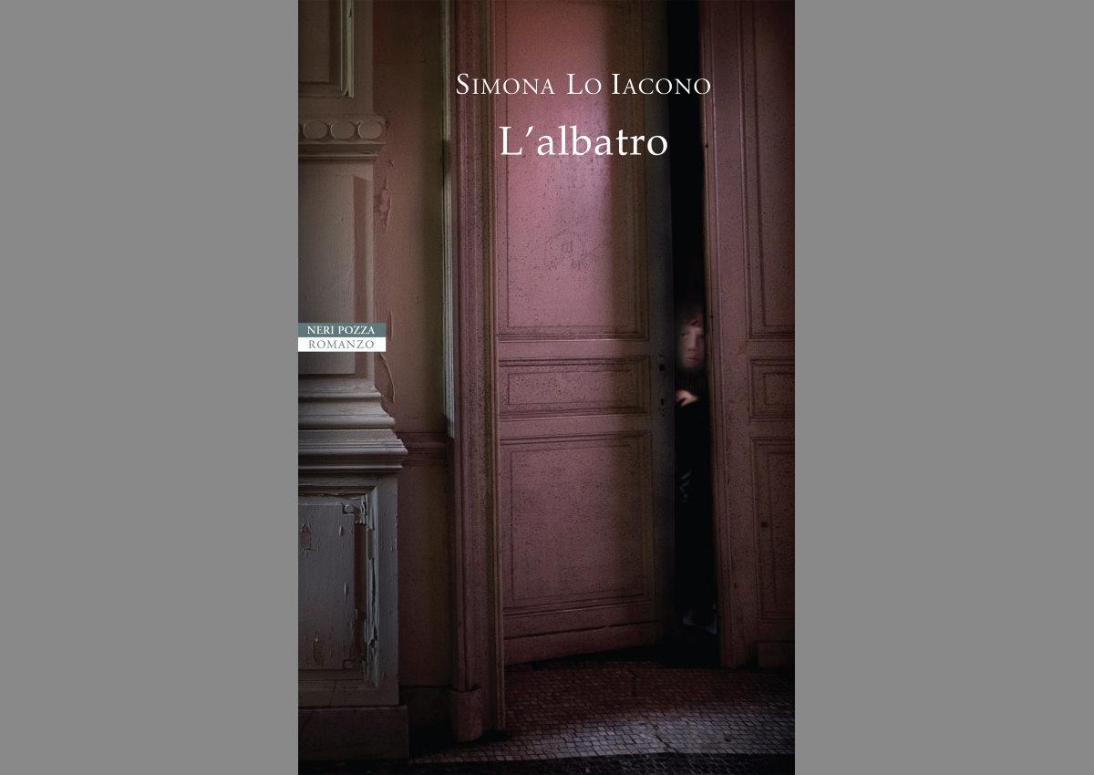 L'albatro di Simona Lo Iacono (Neri Pozza Edizioni), un libro per comprendere l'amore al di là dei sensi e la sua continuazione oltre la morte