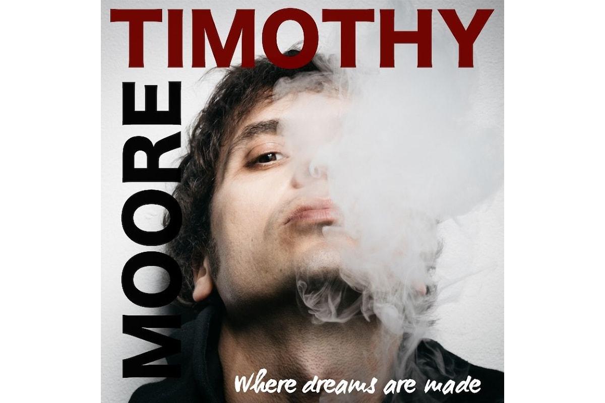 Timothy Moore, Where Dreams Are Made è il nuovo album dell'artista italo-inglese