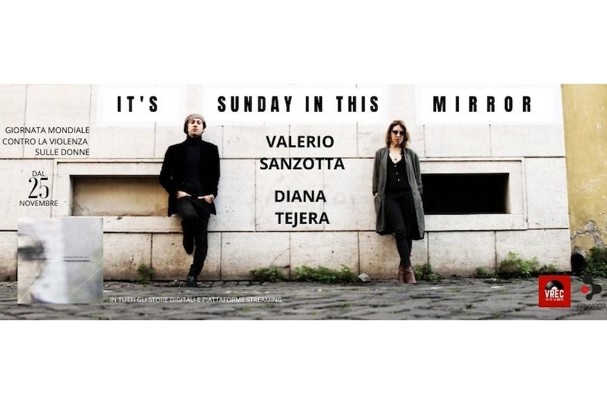 """Valerio Sanzotta Diana Tejera: """"IT'S SUNDAY IN THIS MIRROR"""", il nuovo singolo"""