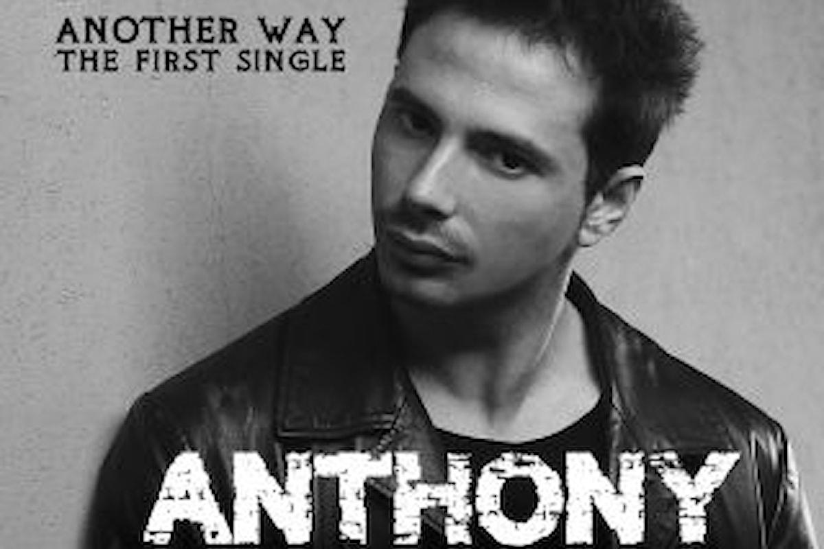 "ANTHONY ""ANOTHER WAY"" anticipa l'album d'esordio ""Walking on tomorrow"" in uscita a gennaio 2020"