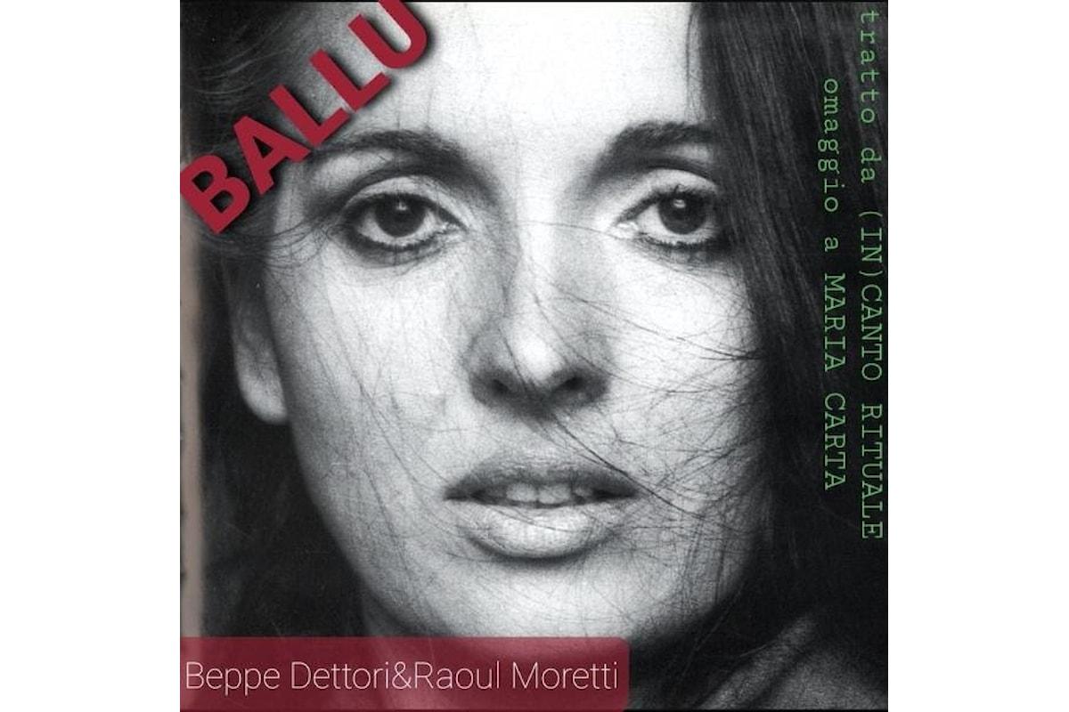 """Beppe Dettori & Raoul Moretti """"BALLU"""" anticipa l'album """"(IN) CANTO RITUALE - Omaggio a Maria Carta"""" in uscita il 27 marzo"""