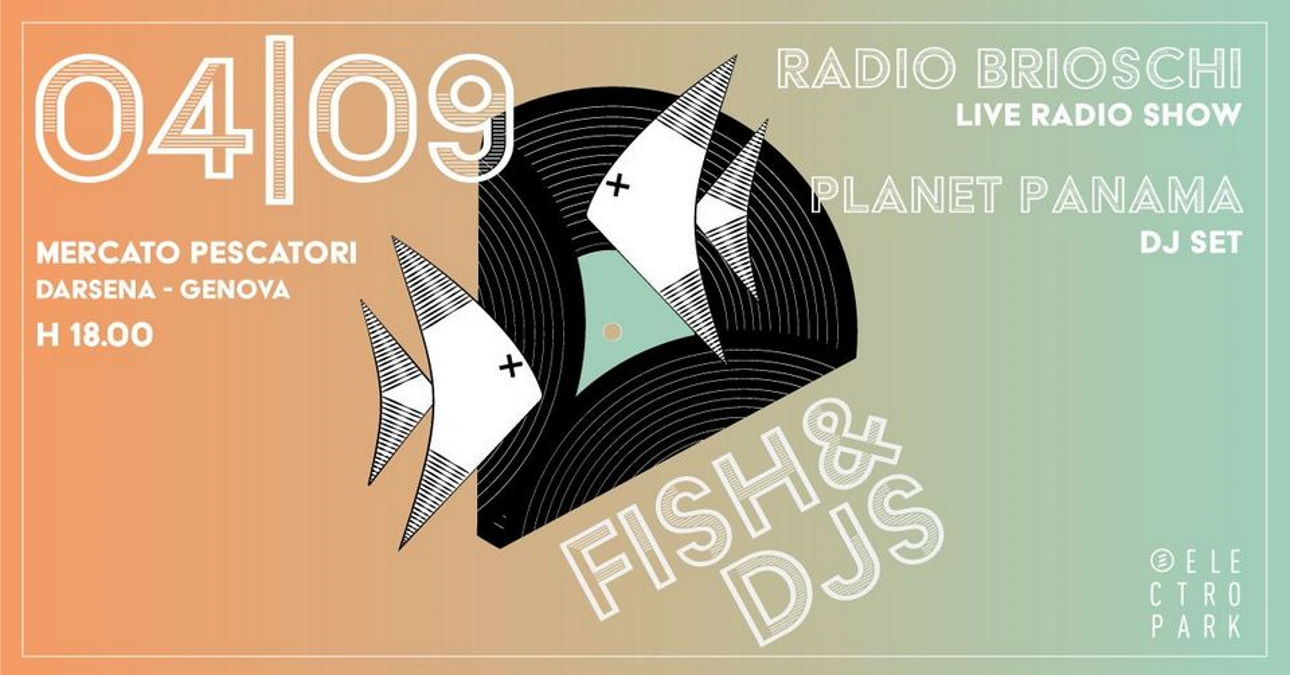 Planet Panama e Radio Brioschi protagonisti del quarto EPsodio di Fish & Djs