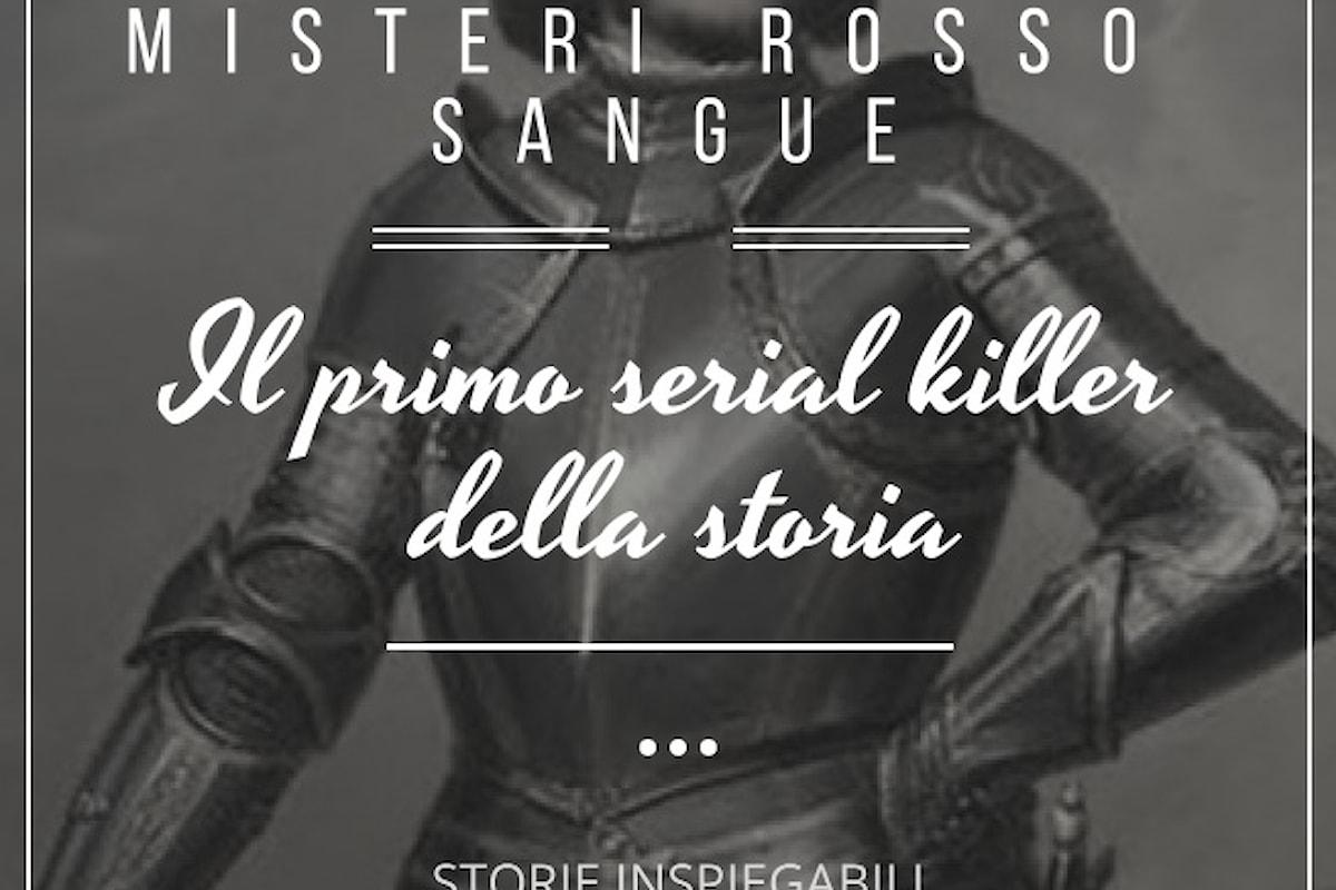 Gilles de Rais, il primo serial killer della storia