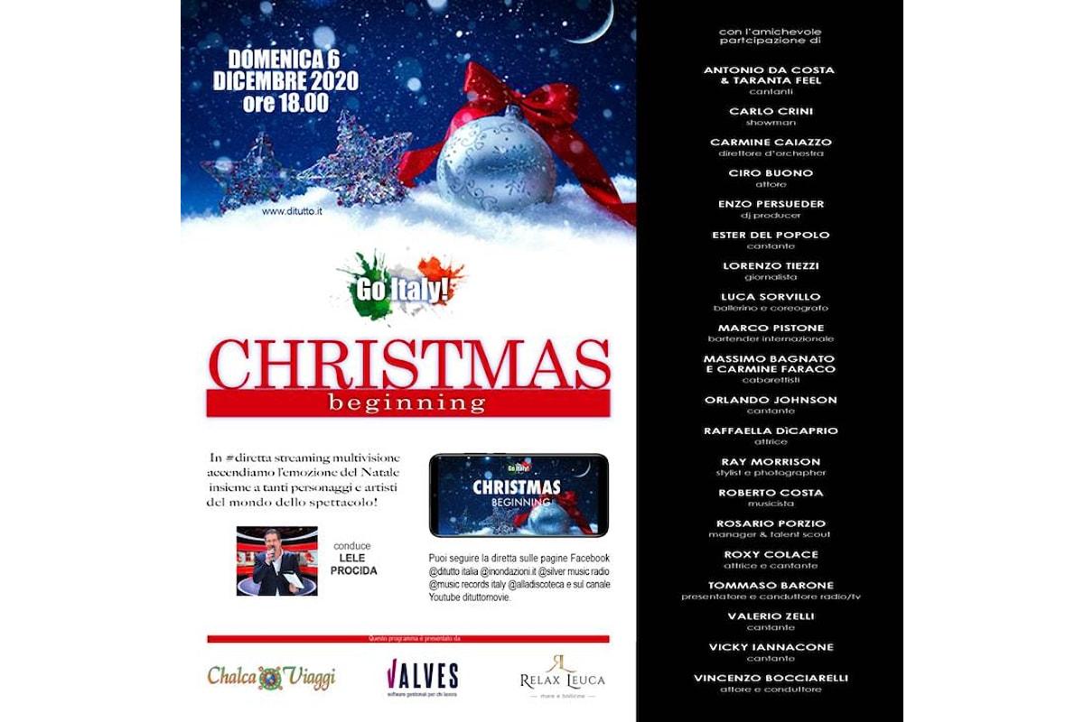"""""""GO ITALY! CHRISTMAS BEGINNING"""", domenica 6 dicembre in diretta streaming multivisione i frizzanti auguri di buone feste di tanti artisti e personaggi del mondo dello spettacolo"""