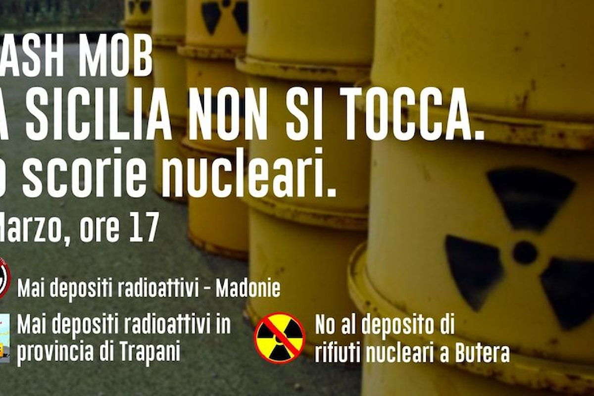 Mai depositi radioattivi in Sicilia-Evento svolto a Palermo, il 12 gennaio. Il 6 marzo la manifestazione contro la creazione del deposito di rifiuti radioattivi