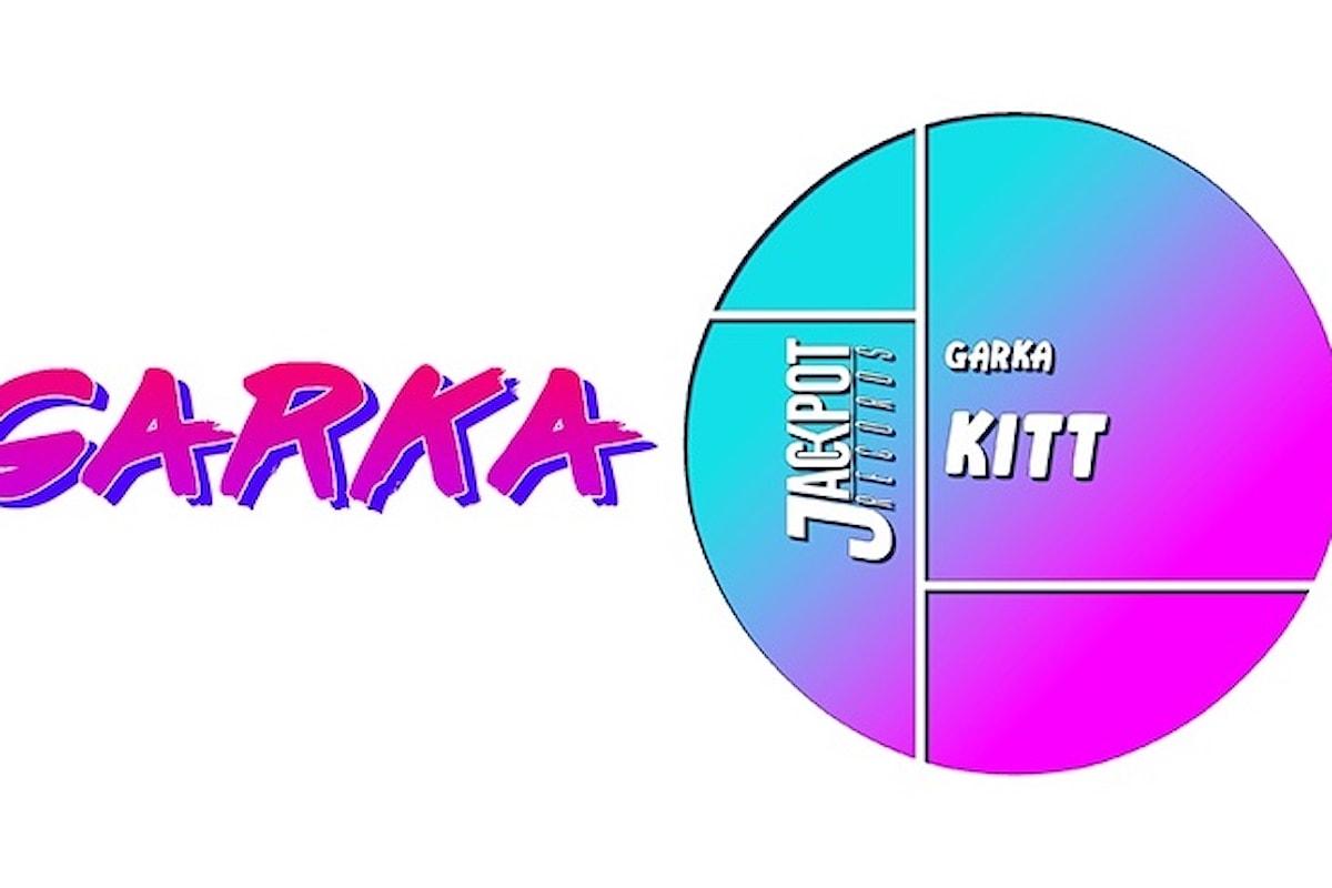 Garka, Kitt su Jackpot Records è una bomba da pista