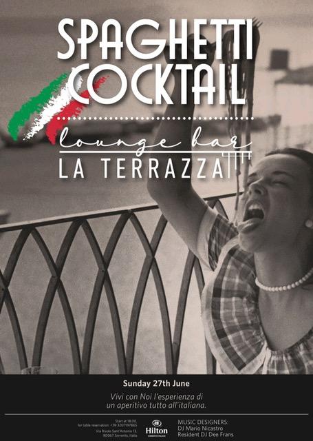 Spaghetti Cocktail, nuovo concept aperitif della domenica per la Terrazza Lounge Hilton Sorrento Palace
