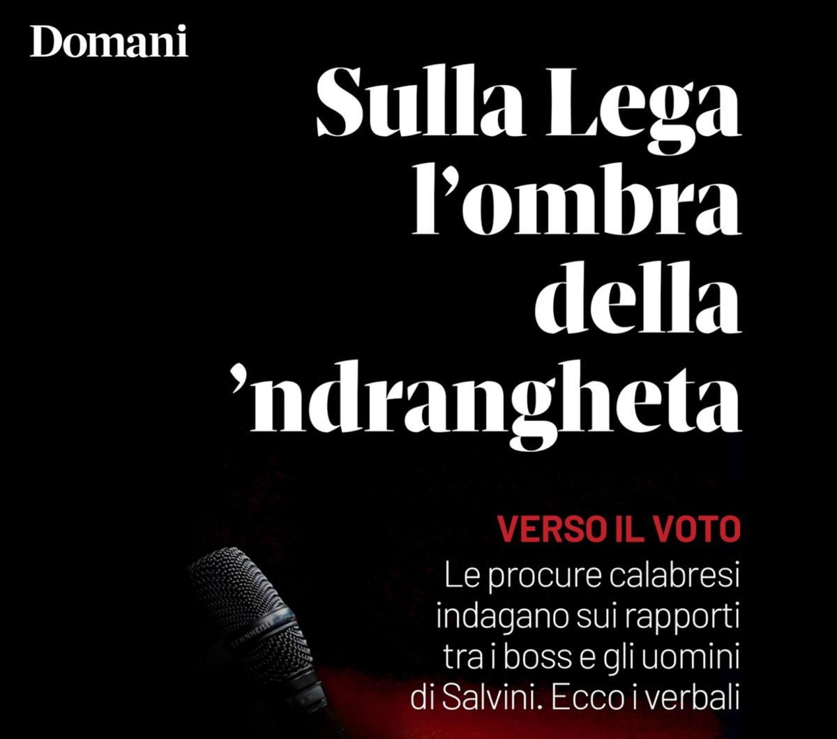 Salvini dice che a lui e alla Lega la mafia fa schifo. Alcune inchieste, a partire da quella di Domani, sembrano dimostrare altro...