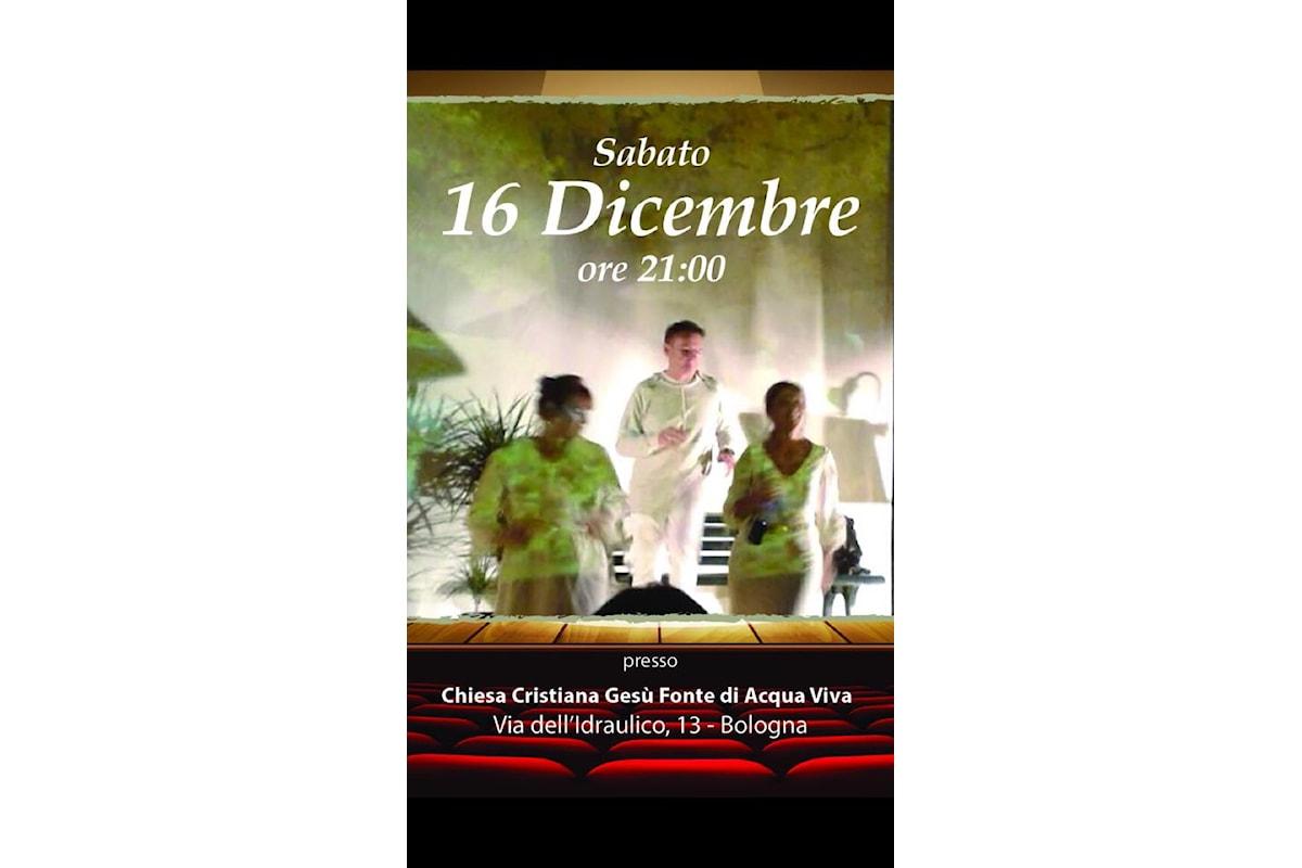 Chi Mi Aiuterà... Spettacolo Musicale e teatrale il 16 Dicembre 2017 a Bologna