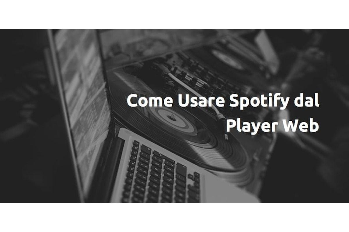 Usare il Player Web Spotify - Come Aprirlo, Come Utilizzarlo