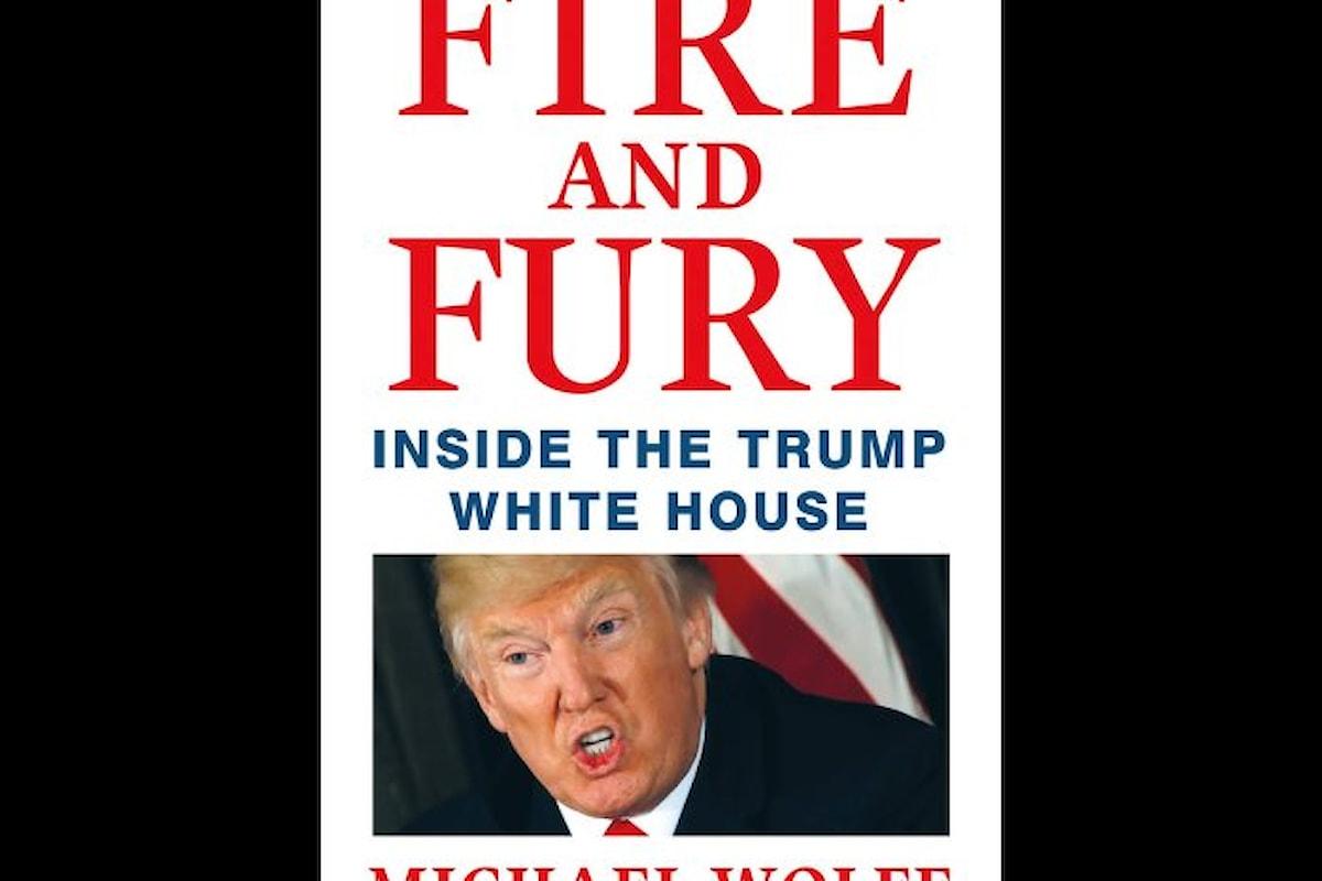 Esce questo venerdì Fire and Fury: Inside the Trump White House. Le ultime anticipazioni