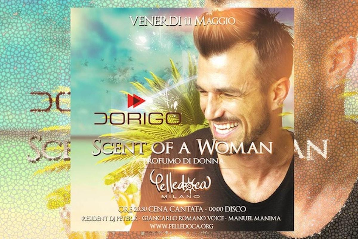 Pelledoca Milano: 10/5 Live Music Happy Hour & Dinner, 11/5 Scent of Woman con Luca Dorigo… aspettando l'opening Splash! del 19 maggio
