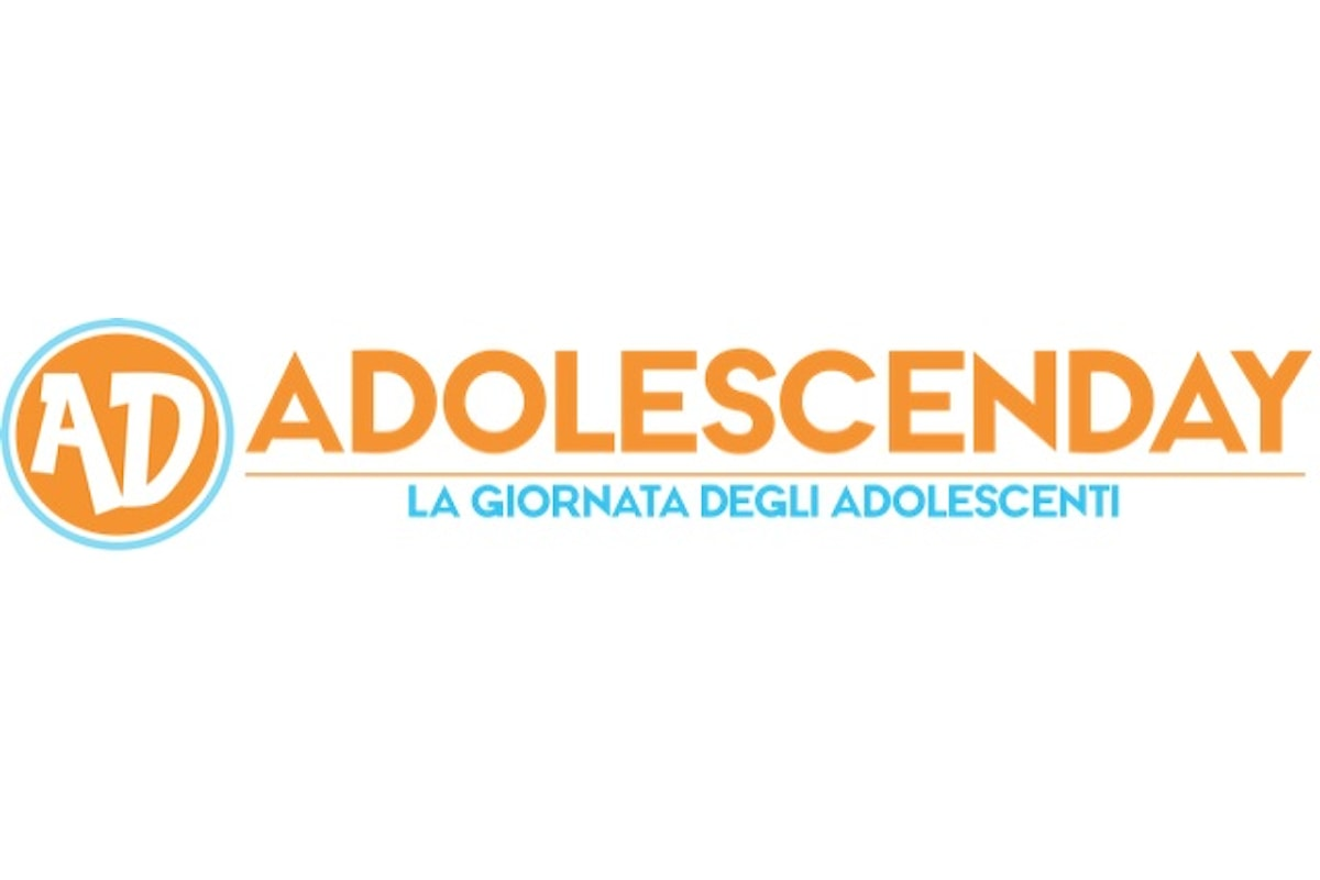 Adolescenday, il 18 Maggio a Milano Giornata Nazionale dedicata agli Adolescenti, alle loro esigenze, alle loro aspettative e soprattutto alle loro infinite risorse