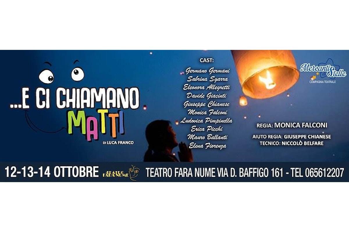 """""""…e ci chiamano matti"""". Teatro Fara Nume, dal 12 al 14 ottobre 2018"""