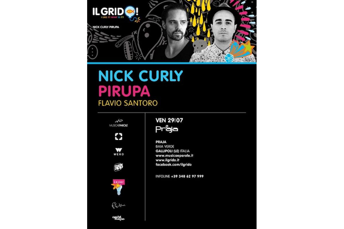 29/07 Nick Curly, Pirupa, Flavio Santoro @ Il Grido Gallipoli (LE) c/o Praja