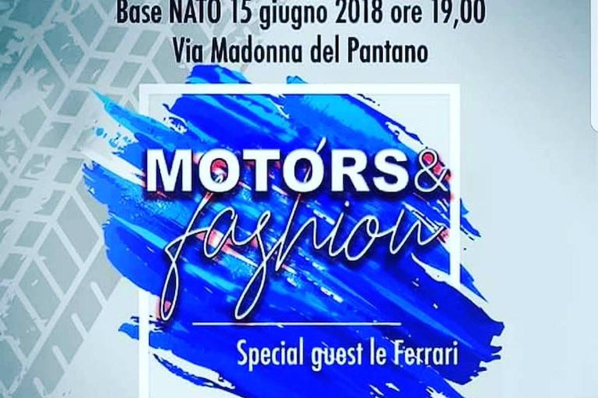 MOTORS&FASHION, eccellenza, bellezza e motori in un evento unico alla Base NATO di Lago Patria in provincia di Napoli