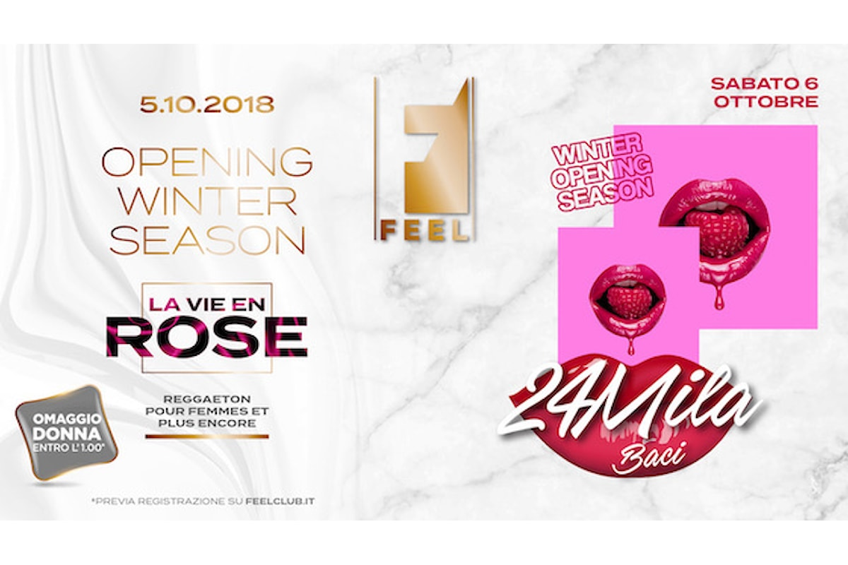 Feel Club Opening weekend: 4/10 La Vie en Rose, 5/10 24Mila Baci