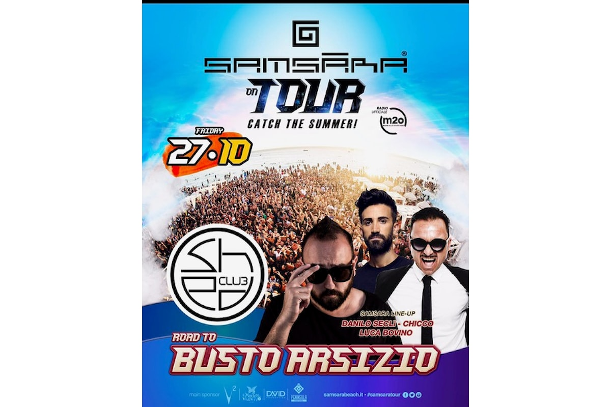 Samsara On Tour, Catch the Summer continua: 27/10 Varese, 28/10 Vanilla, 31/10 Roma, Stoccarda (…)