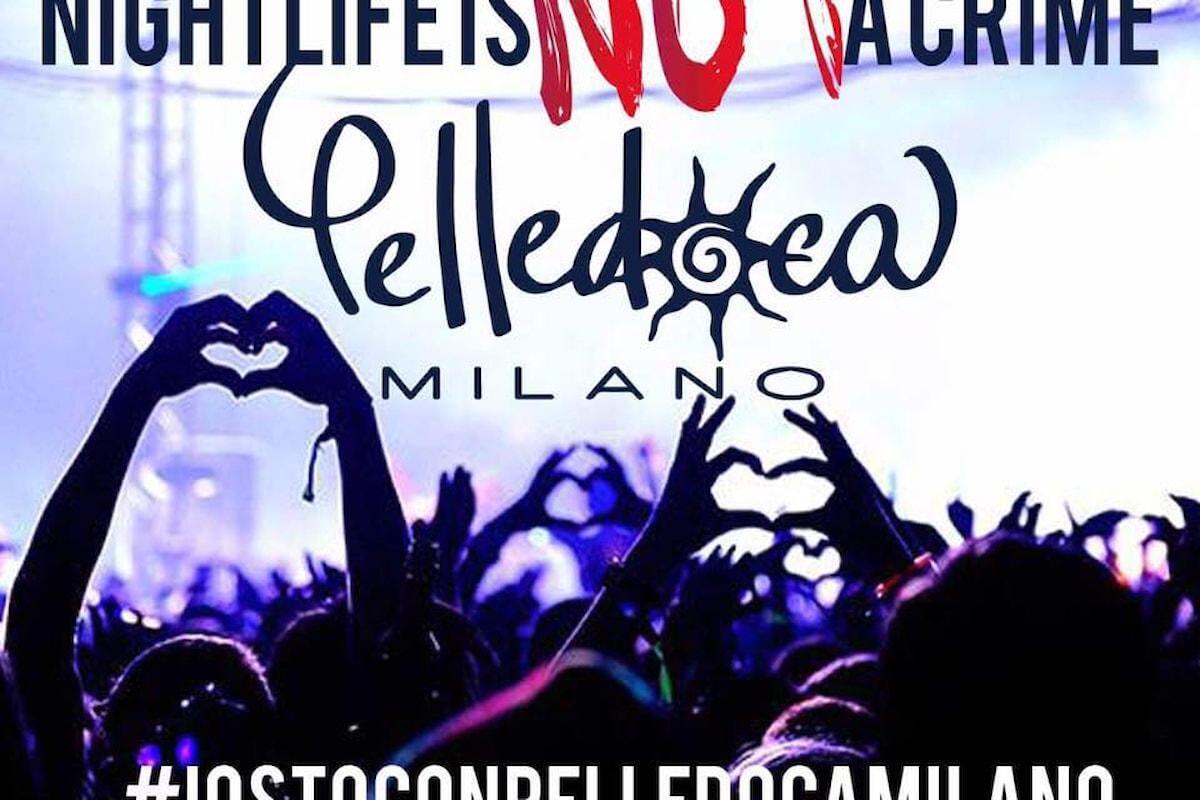 Pelledoca Milano, Nightlife is not a crime #iostoconpelledocamilano